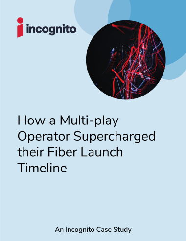 Incognito multiplay launch fiber case study