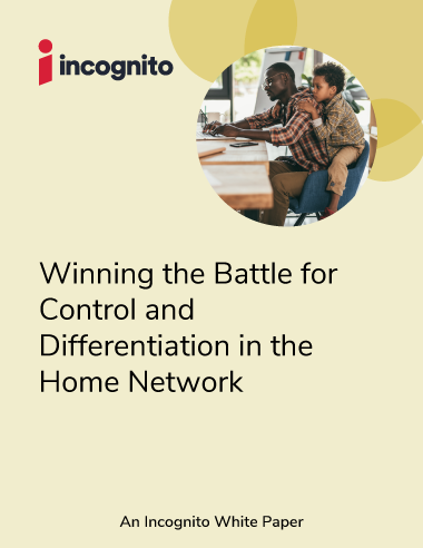 Incognito home broadband network automation white paper
